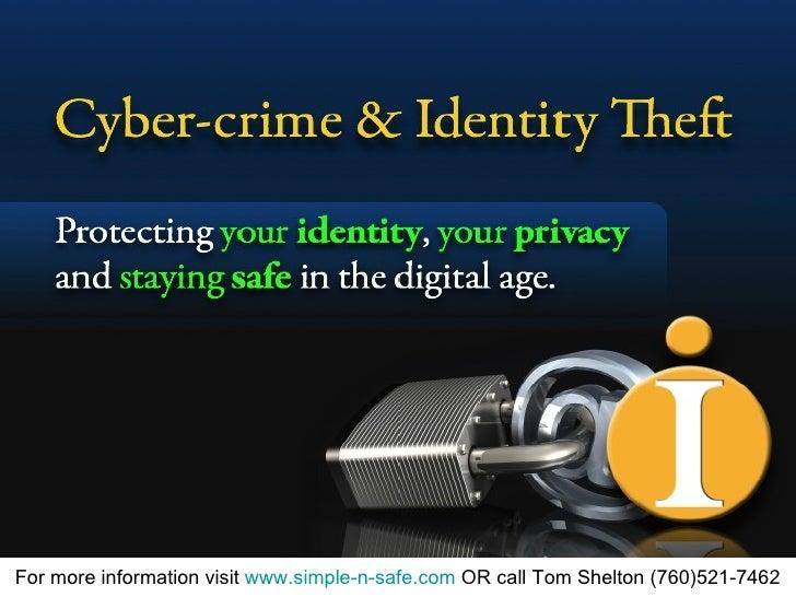 For more information visit  www.simple-n-safe.com  OR call Tom Shelton (760)521-7462