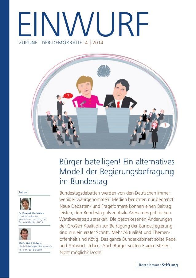Einwurf Zukunft der Demokrat ie 4 | 2014  Bürger beteiligen! Ein alternatives  Modell der Regierungsbefragung  im Bundesta...