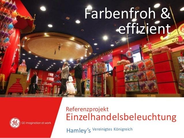 Farbenfroh & effizient Referenzprojekt Einzelhandelsbeleuchtung Hamley's Vereinigtes Königreich