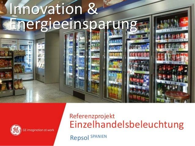 Innovation & Energieeinsparung Referenzprojekt Einzelhandelsbeleuchtung Repsol SPANIEN