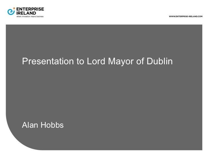 Presentation to Lord Mayor of Dublin• Alan Hobbs