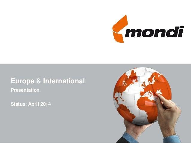 Europe & International Presentation Status: April 2014