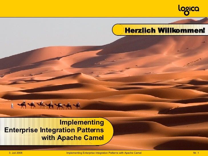 Implementing Enterprise Integration Patterns with Apache Camel Herzlich Willkommen!