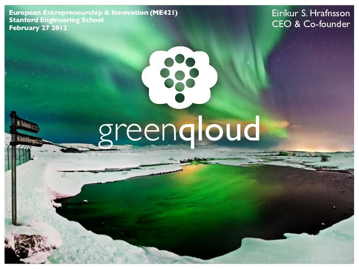 Eirikur Hrafnsson - GreenQloud - Iceland - Stanford Engineering - Feb 27 2012