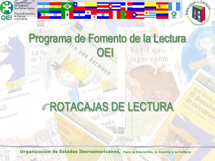 Programa de Fomento de la Lectura                 OEI               ROTACAJAS DE LECTURA   Organización de Estados Iberoam...