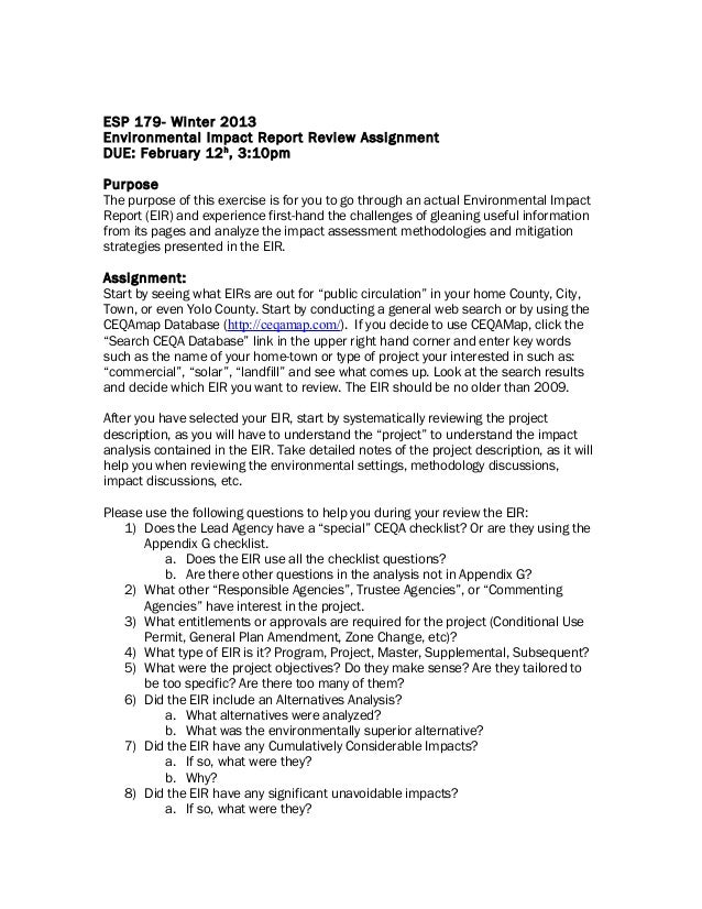 ESP 179- Winter 2013Environmental Impact Report Review AssignmentDUE: February 12 h , 3:10pmPurposeThe purpose of this exe...
