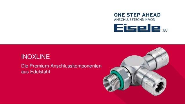 INOXLINE Die Premium-Anschlusskomponenten aus Edelstahl