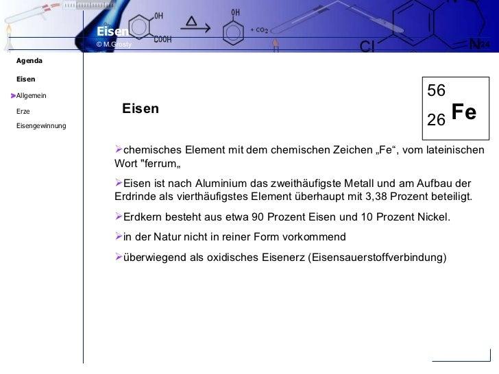 """Eisen <ul><li>chemisches Element mit dem chemischen Zeichen """"Fe"""", vom lateinischen Wort """"ferrum"""" </li></ul><ul><li>Ei..."""