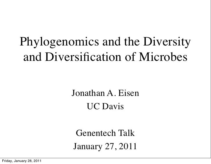 Phylogenomics and the Diversity           and Diversification of Microbes                           Jonathan A. Eisen      ...