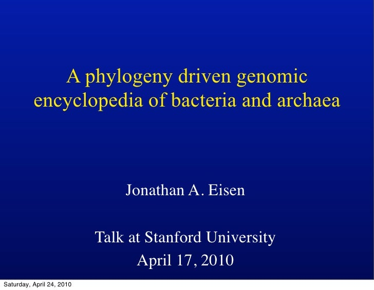 A phylogeny driven genomic           encyclopedia of bacteria and archaea                                   Jonathan A. Ei...