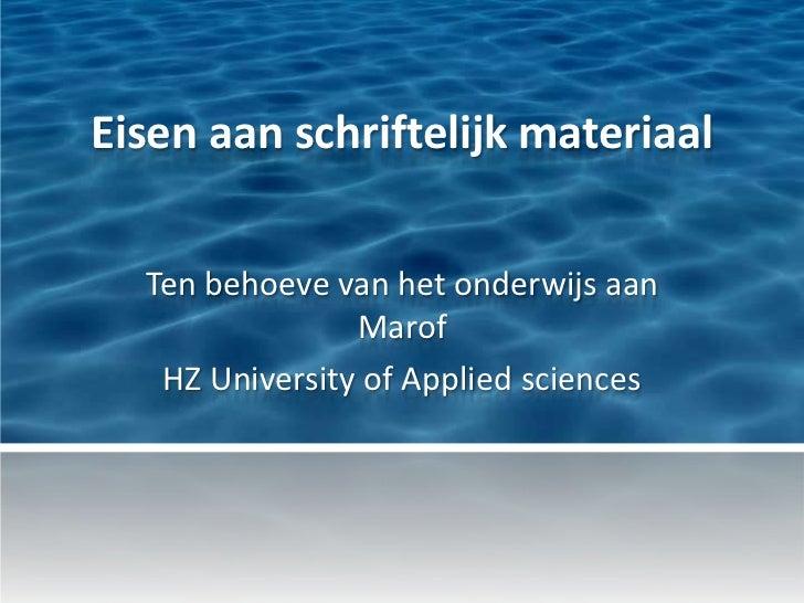 Eisen aan schriftelijk materiaal  Ten behoeve van het onderwijs aan                Marof   HZ University of Applied sciences