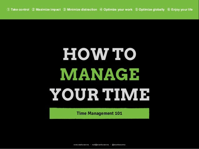 How to Manage Your Time: Time Management 101