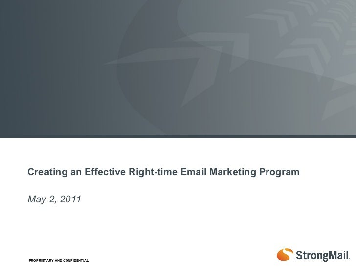 May 2, 2011 <ul><li>Creating an Effective Right-time Email Marketing Program </li></ul>