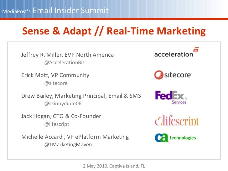 Sense & Adapt // Real-Time Marketing 2 May 2010, Captiva Island, FL MediaPost's  Email Insider Summit Jeffrey R. Miller, E...