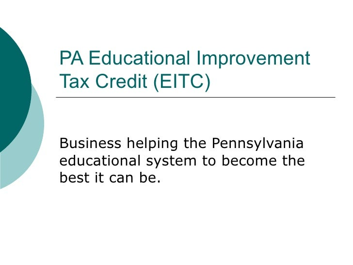 PA Educational Improvement Tax Credit (EITC) Business helping the Pennsylvania educational system to become the best it ca...