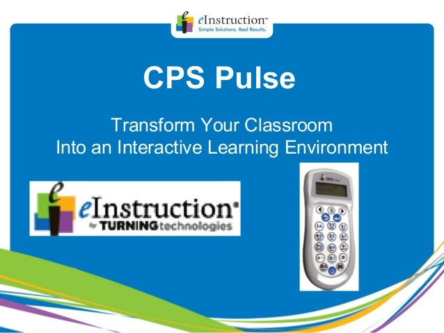 CPS Pulse Transform Your Classroom Into an Interactive Learning Environment