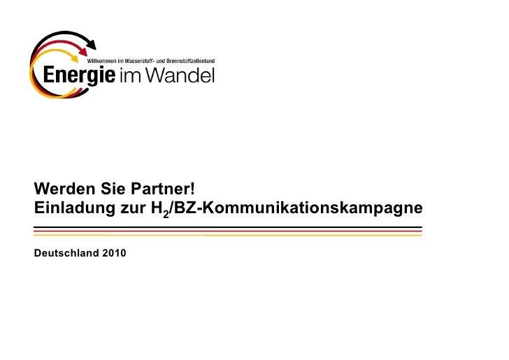 Werden Sie Partner! Einladung zur H2/BZ-Kommunikationskampagne  Deutschland 2010