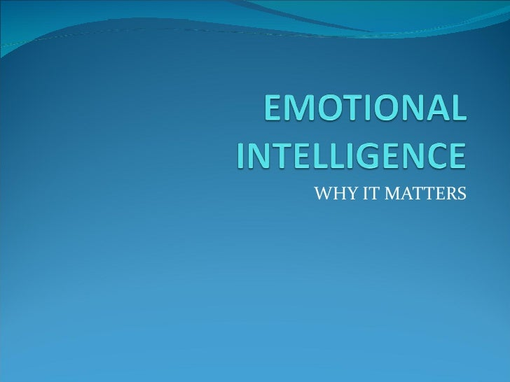 Emotional Intelligence - Why it matters?