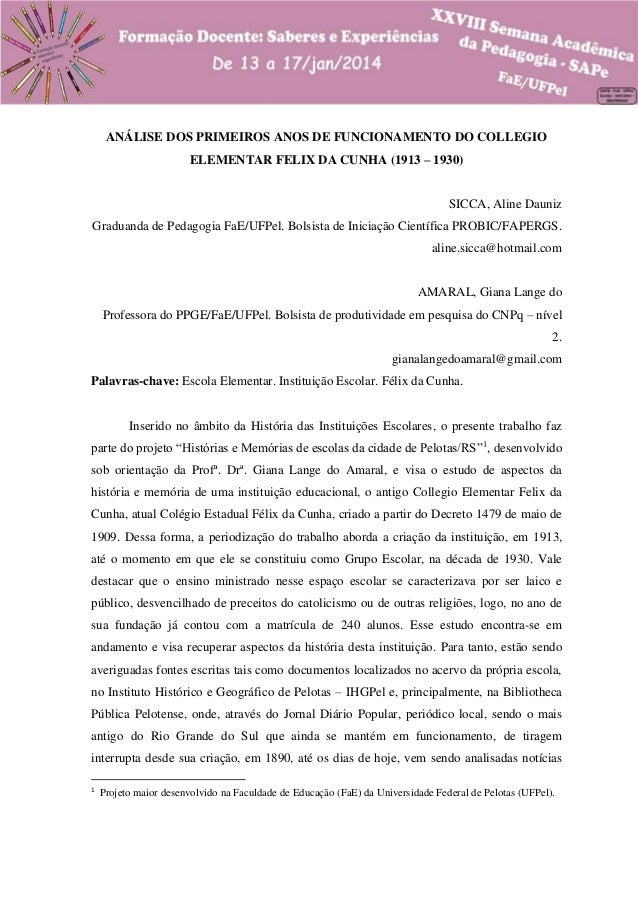 ANÁLISE DOS PRIMEIROS ANOS DE FUNCIONAMENTO DO COLLEGIO ELEMENTAR FELIX DA CUNHA (1913 – 1930)  SICCA, Aline Dauniz Gradua...