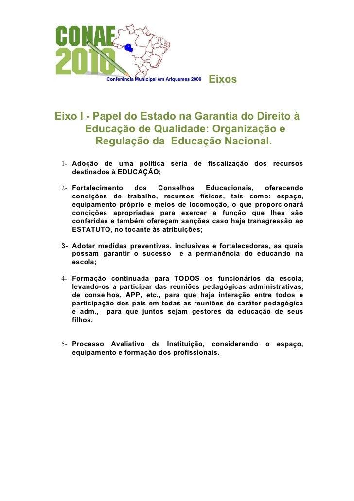 Eixos   Eixo I - Papel do Estado na Garantia do Direito à        Educação de Qualidade: Organização e          Regulação d...