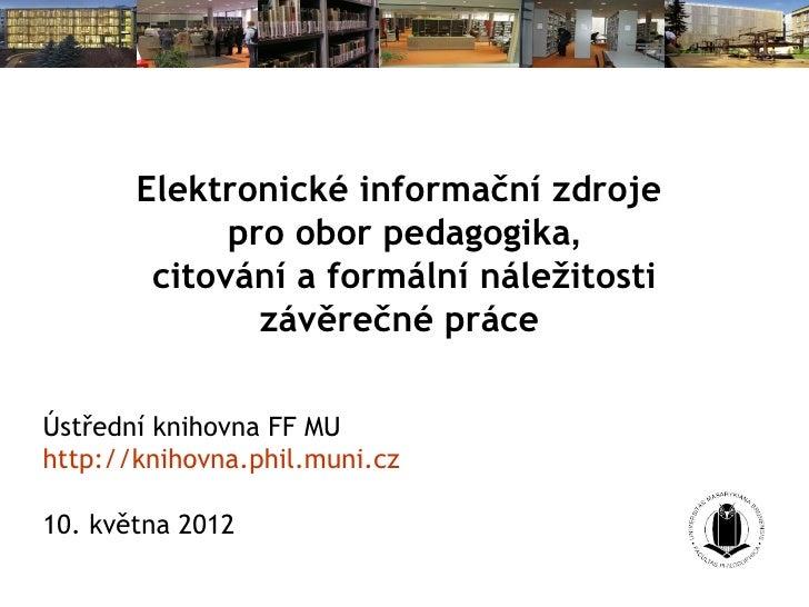 Diplomový seminář pro pedagogiku I (jaro 2012)