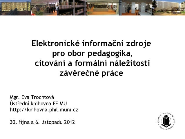 Elektronické informační zdroje               pro obor pedagogika,          citování a formální náležitosti                ...