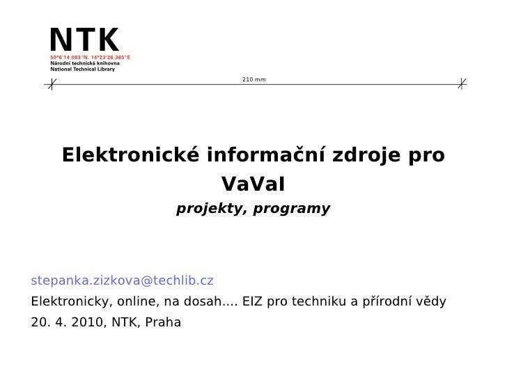 EIZ pro vědu, výzkum a inovace- projekty, programy (Štěpánka Žižková)