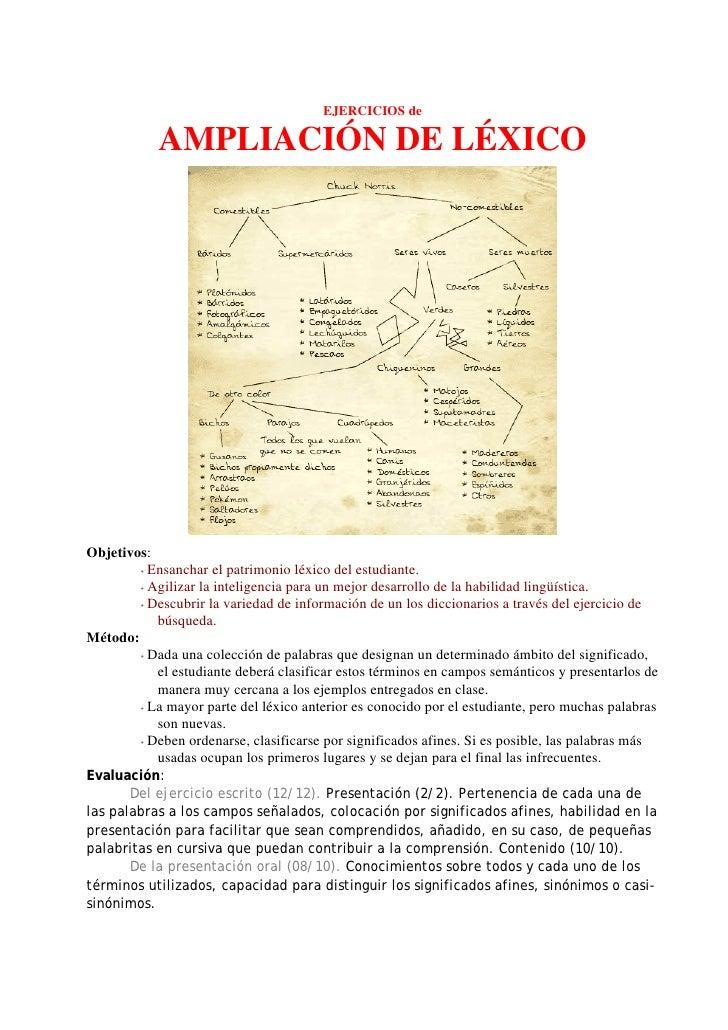 EJERCICIOS de              AMPLIACIÓN DE LÉXICO     Objetivos:          Ensanchar el patrimonio léxico del estudiante.    ...
