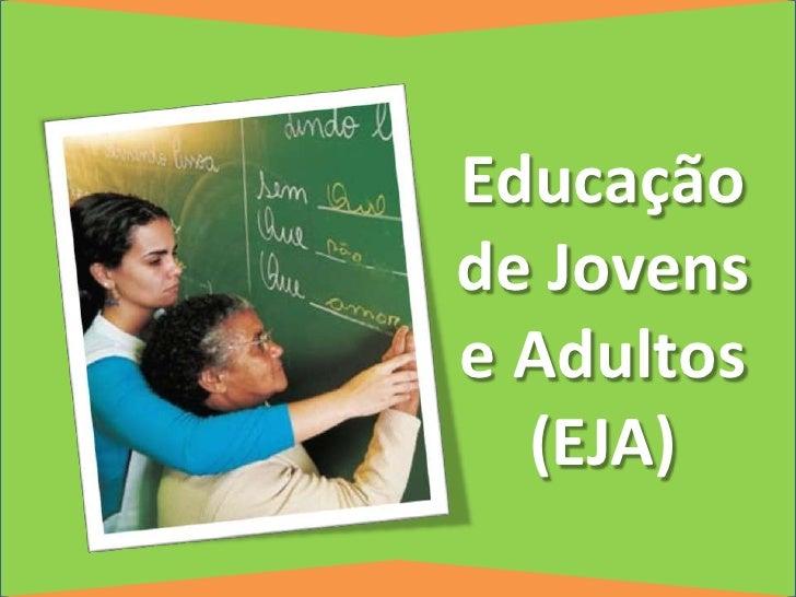 Educação de Jovens e Adultos (EJA) <br />