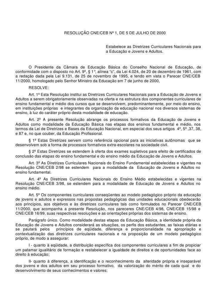 RESOLUÇÃO CNE/CEB Nº 1, DE 5 DE JULHO DE 2000                                                  Estabelece as Diretrizes Cu...