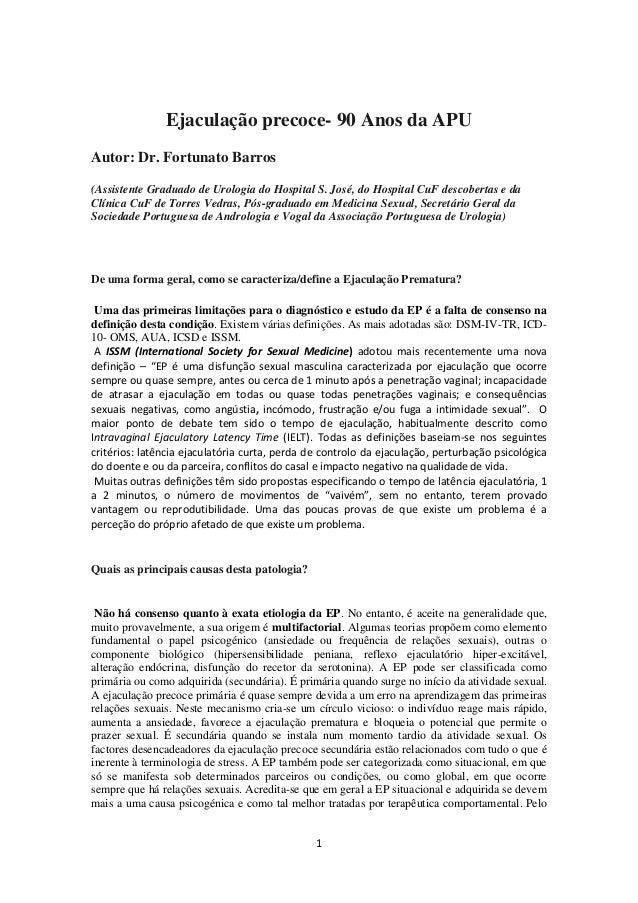 Ejaculação precoce- 90 Anos da APU Autor: Dr. Fortunato Barros (Assistente Graduado de Urologia do Hospital S. José, do Ho...