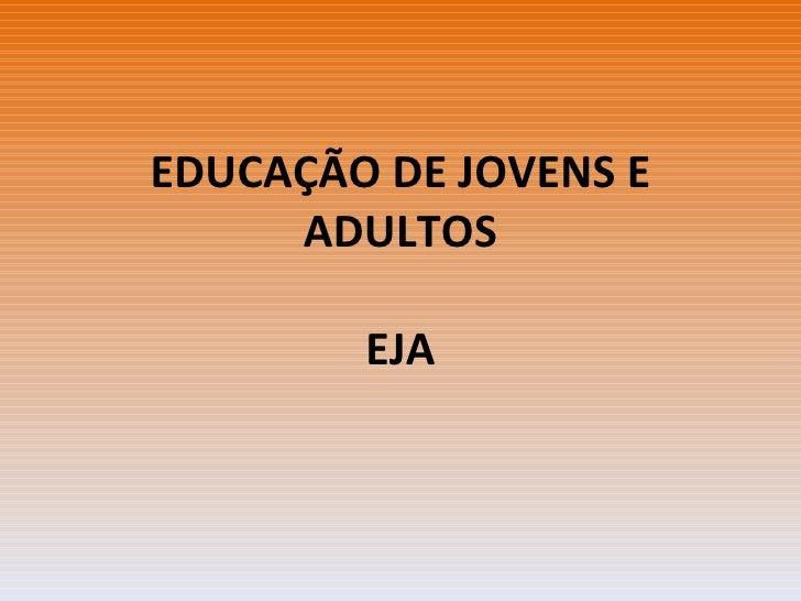 EDUCAÇÃO DE JOVENS E ADULTOS EJA