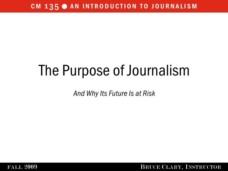 cm 1 35  an introduction to journalism                   The Purpose of Journalism                    And Why Its Future ...