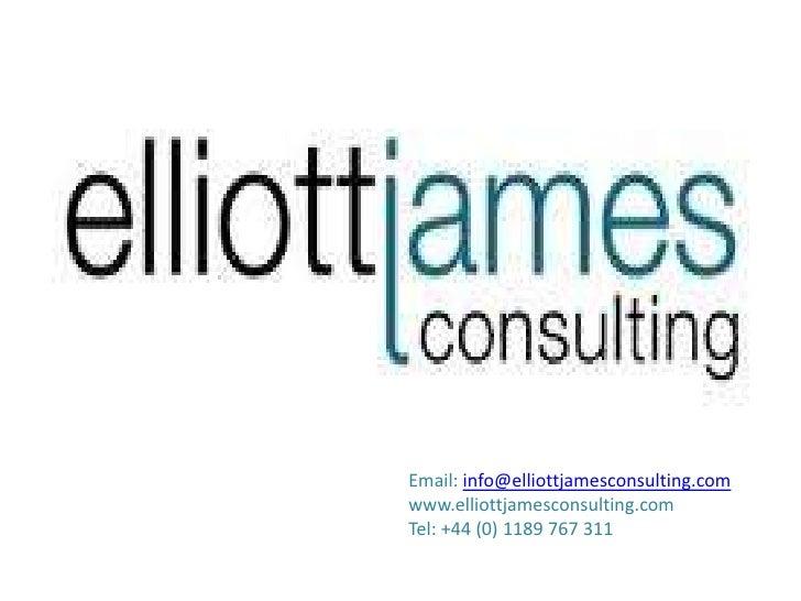 Email: info@elliottjamesconsulting.com<br />www.elliottjamesconsulting.com<br />Tel: +44 (0) 1189 767 311<br />