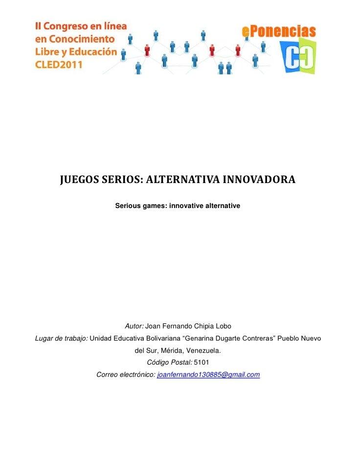 JUEGOS SERIOS: ALTERNATIVA INNOVADORA                        Serious games: innovative alternative                        ...