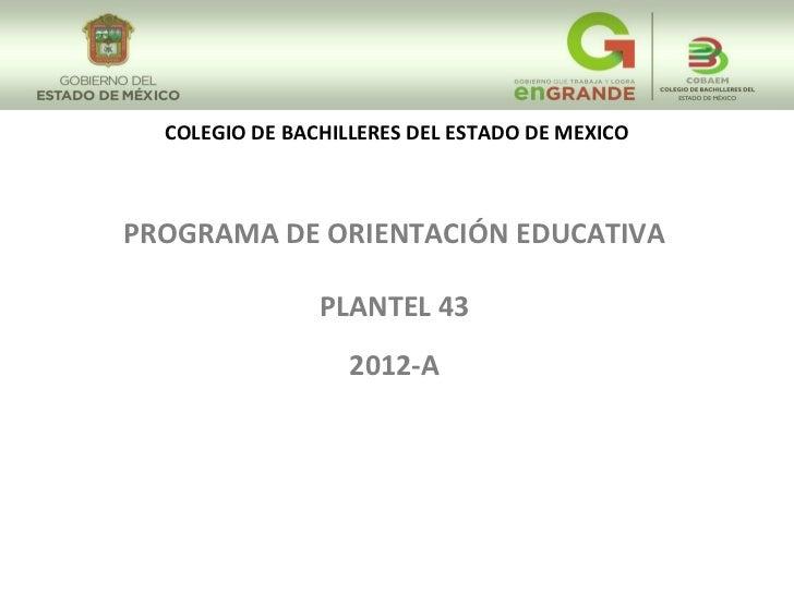 COLEGIO DE BACHILLERES DEL ESTADO DE MEXICOPROGRAMA DE ORIENTACIÓN EDUCATIVA                PLANTEL 43                   2...