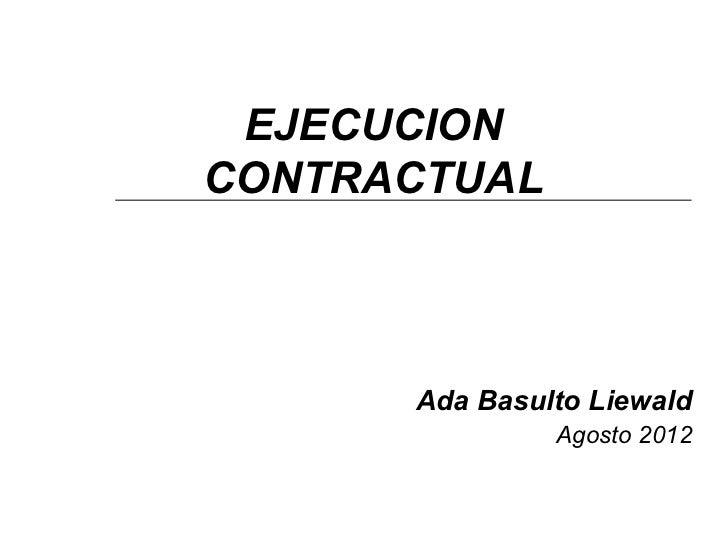 EJECUCIONCONTRACTUAL      Ada Basulto Liewald               Agosto 2012