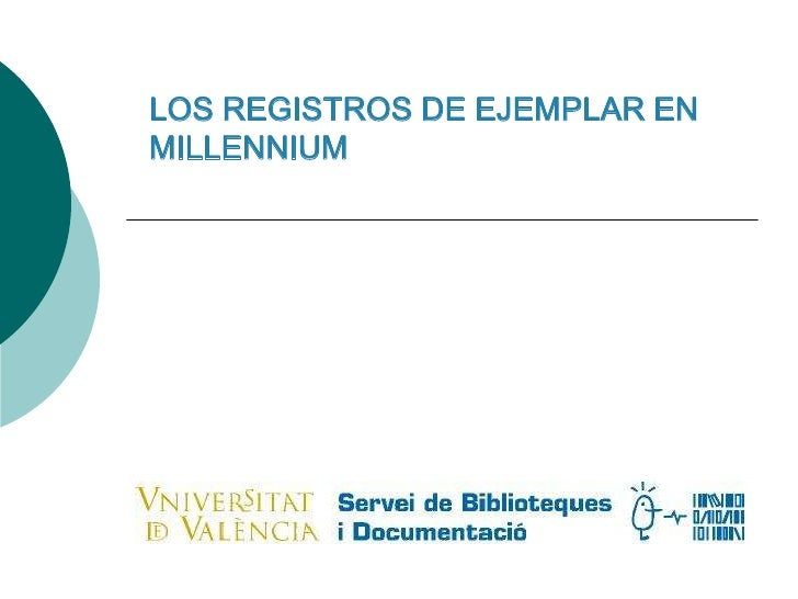Curs formatiu per als funcionaris de Grup C, Escala tècnica bàsica d'Arxius i Biblioteques LOS REGISTROS DE EJEMPLAR EN MI...