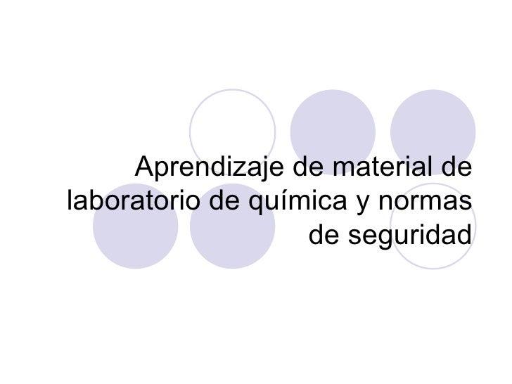Aprendizaje de material de laboratorio de química y normas de seguridad