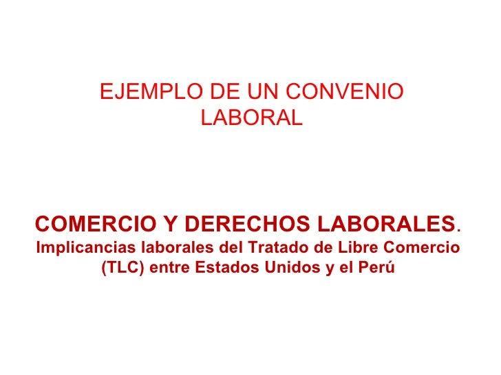 COMERCIO Y DERECHOS LABORALES . Implicancias laborales del Tratado de Libre Comercio (TLC) entre Estados Unidos y el Perú ...