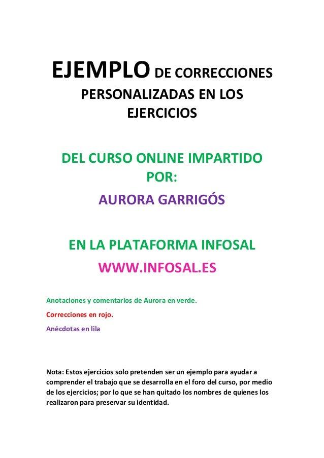 EJEMPLODE CORRECCIONES PERSONALIZADAS EN LOS EJERCICIOS DEL CURSO ONLINE IMPARTIDO POR: AURORA GARRIGÓS EN LA PLATAFORMA I...