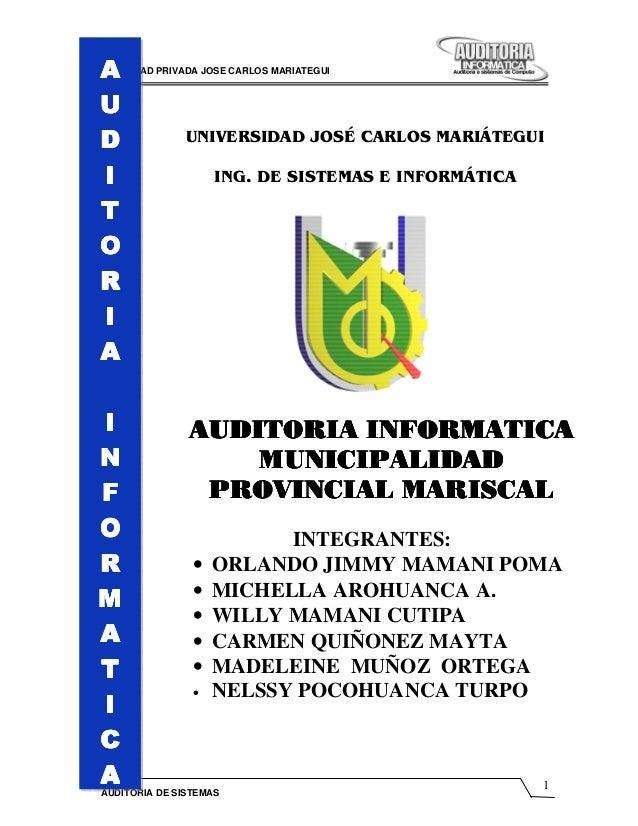 UNIVERSIDAD PRIVADA JOSE CARLOS MARIATEGUI 1 AUDITORIA DE SISTEMAS AAAA UUUU DDDD IIII TTTT OOOO RRRR IIII AAAA IIII NNNN ...