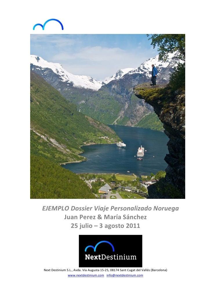 EJEMPLO Dossier Viaje Personalizado Noruega      Juan Perez & María Sánchez        25 julio – 3 agosto 2011Next Destinium ...