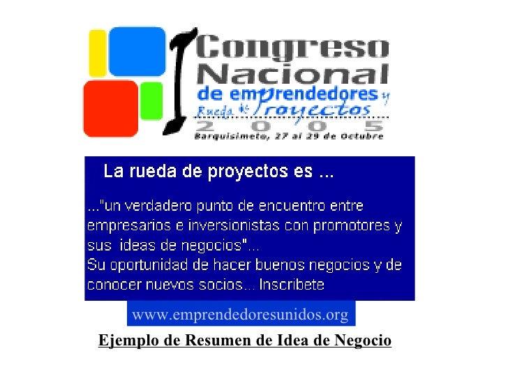 www.emprendedoresunidos.orgEjemplo de Resumen de Idea de Negocio