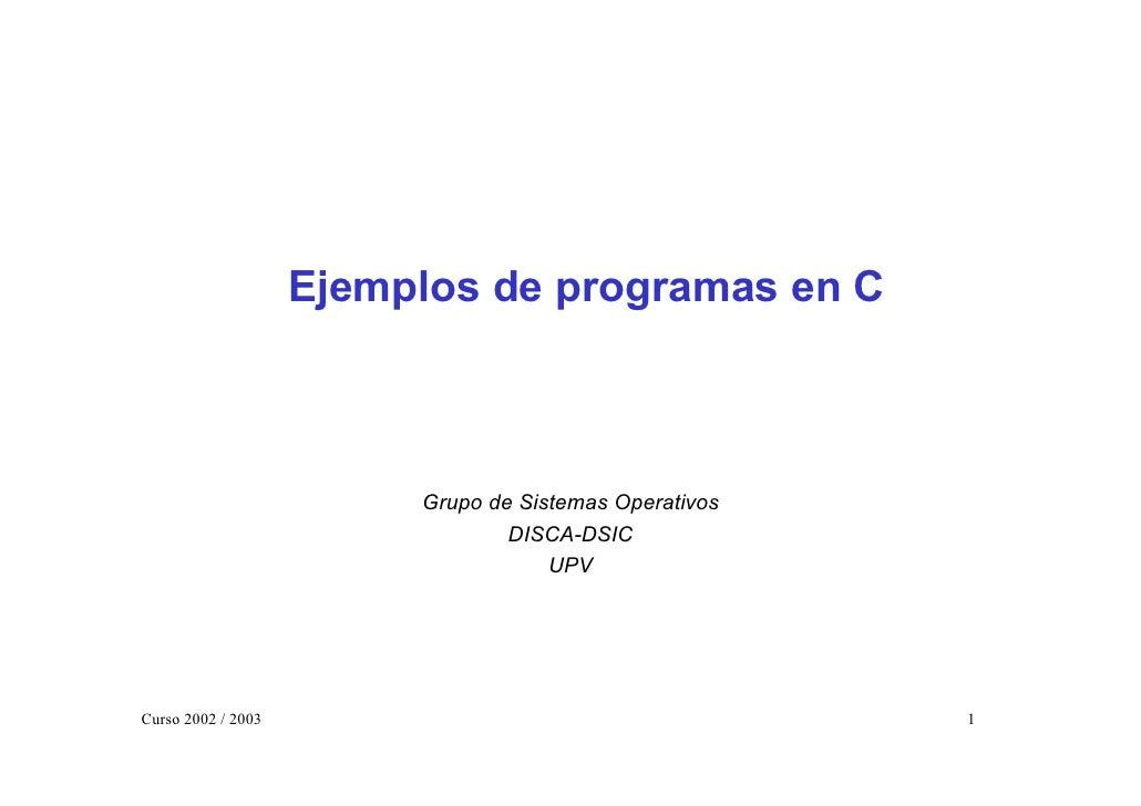 Ejemplos de programas en C                             Grupo de Sistemas Operativos                                  DISCA...