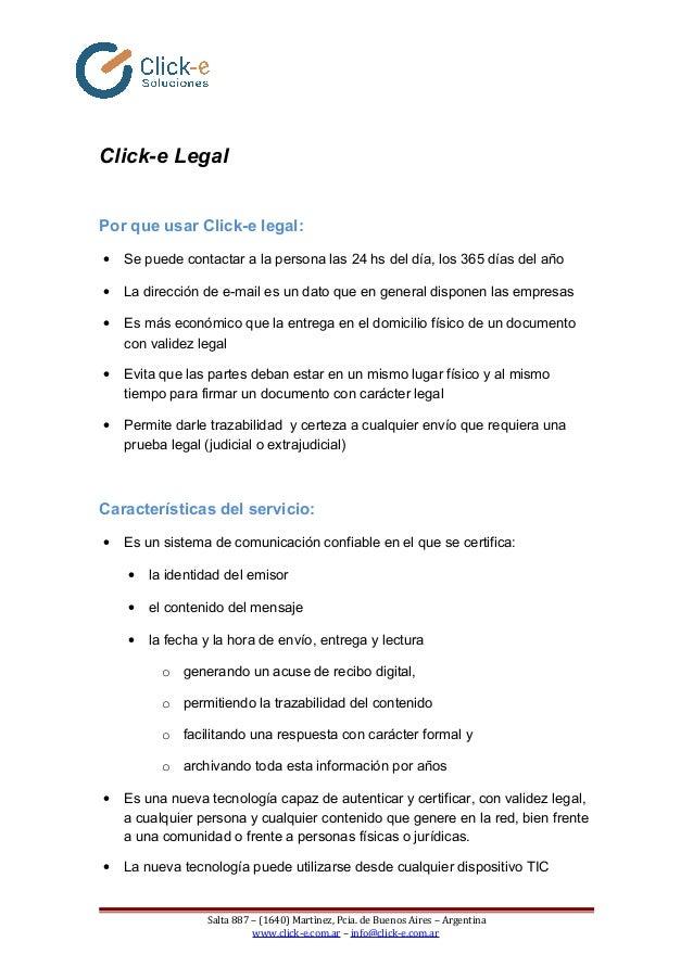 Click-e Legal Por que usar Click-e legal: • Se puede contactar a la persona las 24 hs del día, los 365 días del año • La d...