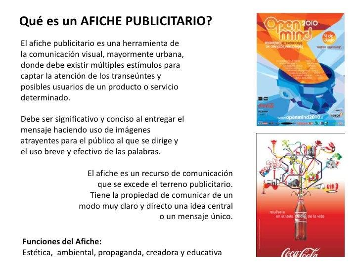 Qué es un AFICHE PUBLICITARIO?El afiche publicitario es una herramienta dela comunicación visual, mayormente urbana,donde ...