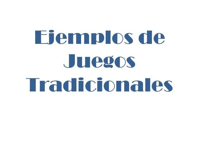 Ejemplos de Juegos Tradicionales