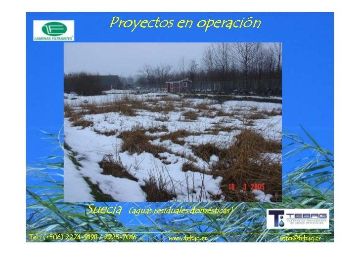 Proyectos en operación                 Suecia        (aguas residuales domésticas)             2224-       2225-Tel.: (+50...