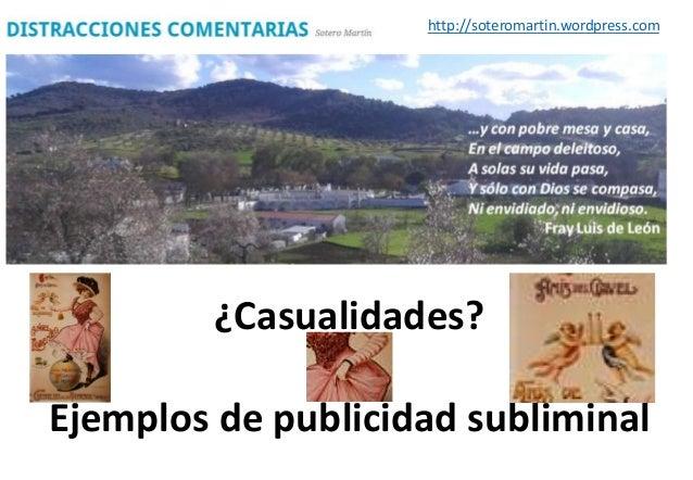 http://soteromartin.wordpress.com ¿Casualidades? Ejemplos de publicidad subliminal